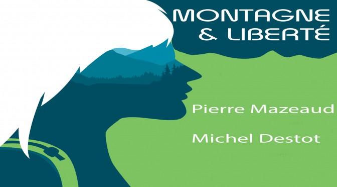 Conférence «Montagne & Liberté» par Pierre Mazeaud et Michel Destot le 16/10 à 19h à l'Auditorium du Musée de Grenoble